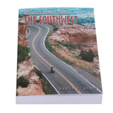 Motorcycle Journeys Through The Southwest, 2nd Edition