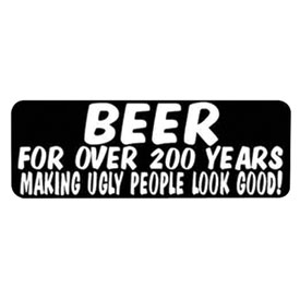 "Hot Leathers Helmet Sticker - ""Beer For Over 200 Years, Making Ugly People Look Good!"""