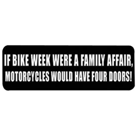 "Hot Leathers Helmet Sticker - ""If Bike Week Were A Family Affair, Motorcycles Would Have Four Doors!"""