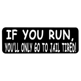 "Hot Leathers Helmet Sticker - ""If You Run, You'll Only Go To Jail Tired!"""