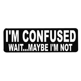 "Hot Leathers Helmet Sticker - ""I'm Confused, Wait...Maybe I'm Not"""