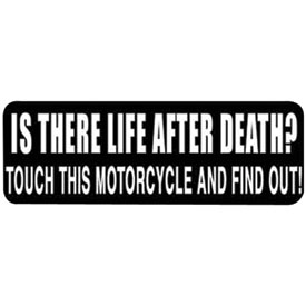 "Hot Leathers Helmet Sticker - ""Is There Life After Death? Touch This Motorcycle And Find Out!"""
