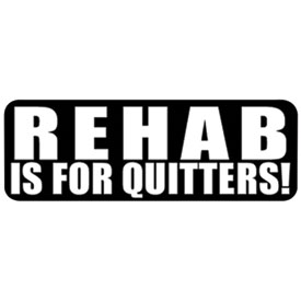 "Hot Leathers Helmet Sticker - ""Rehab Is For Quitters!"""