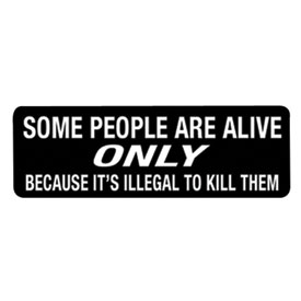 "Hot Leathers Helmet Sticker - ""Some People Are Alive Only Because It's Illegal To Kill Them"""