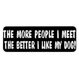 "Hot Leathers Helmet Sticker - ""The More People I Meet The Better I Like My Dog!"""