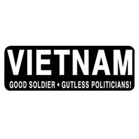 "Hot Leathers Helmet Sticker - ""Vietnam, Good Soldier, Gutless Politicians!"""