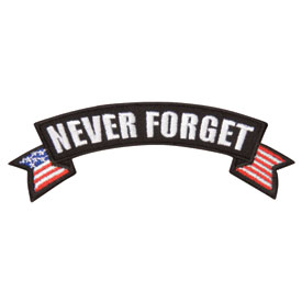 Hot Leathers Embroidered Patch -  Never Forget Banner