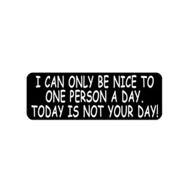 "Hot Leathers Helmet Sticker - ""I Can Only Be Nice To One Person A Day"""