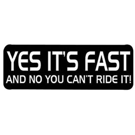 "Hot Leathers Helmet Sticker - ""Yes Its Fast and No You Can't Ride It!"""