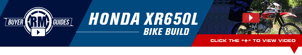 RM Buyer Guides - Honda XR650L Bike Build - Click below to view video